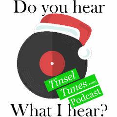 Tinsel Tunes Podcast – A Christmas Music Podcast